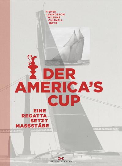 Der America's Cup. Eine Regatta setzt Maßstäbe.