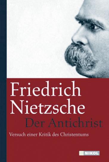 Der Antichrist - Versuch einer Kritik des Christentums