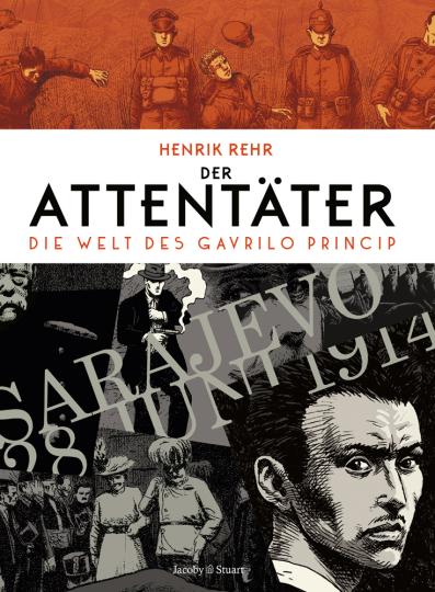 Der Attentäter. Die Welt des Gavrilo Princip.