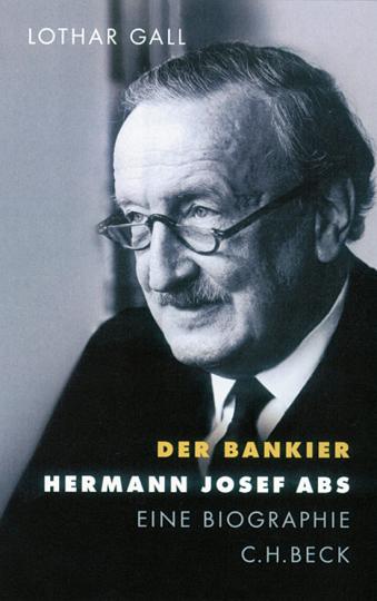 Der Bankier Hermann Josef Abs. Eine Biographie.