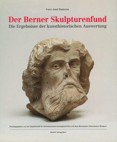 Der Berner Skulpturenfund. Die Ergebnisse der kunsthistorischen Auswertung.