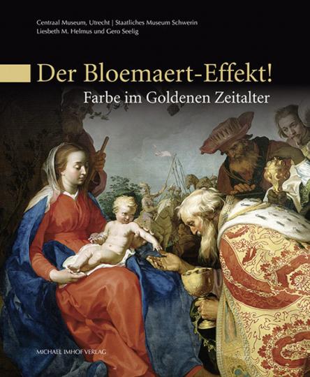 Der Bloemaert-Effekt. Farbe im Goldenen Zeitalter.