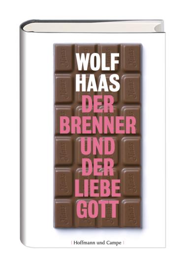 Wolf Haas. Der Brenner und der liebe Gott.