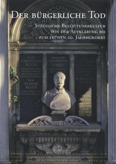 Der bürgerliche Tod - Städtische Bestattungskultur von der Aufklärung bis zum frühen 20. Jh.