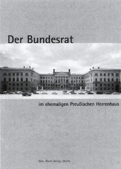 Der Bundesrat im ehemaligen preußischen Herrenhaus