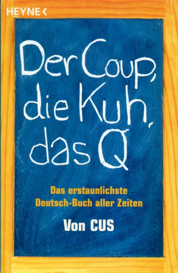 Der Coup die Kuh das Q