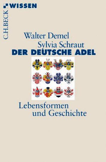 Der Deutsche Adel - Lebensformen und Geschichte