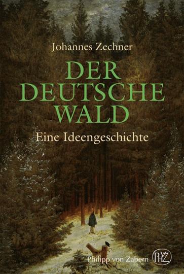 Der deutsche Wald. Eine Ideengeschichte 1800-1945.