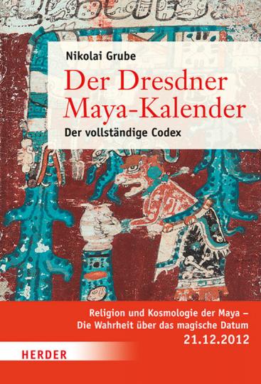 Der Dresdner Maya-Kalender. Der vollständige Codex.