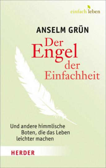Der Engel der Einfachheit.