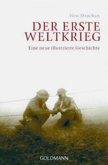 Der Erste Weltkrieg - Eine neue illustrierte Geschichte