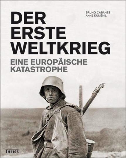 Der erste Weltkrieg. Eine europäische Katastrophe.