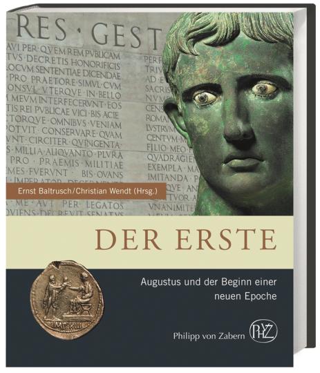 Der Erste. Augustus und der Beginn einer neuen Epoche.