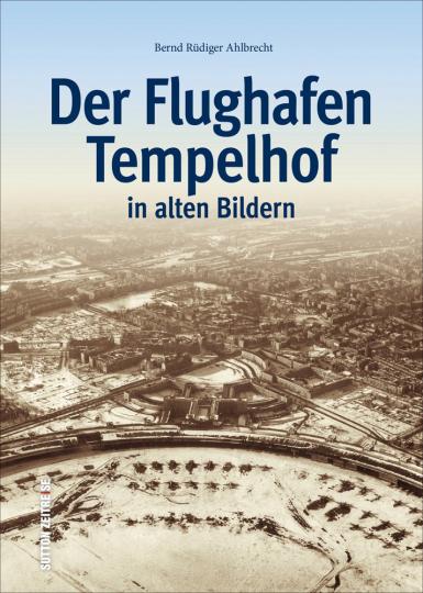 Der Flughafen Tempelhof. In alten Bildern.