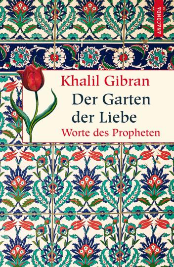 Der Garten der Liebe - Worte des Propheten.
