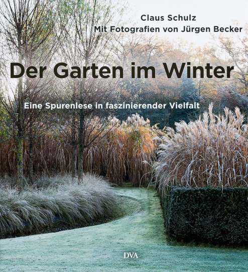 Der Garten im Winter. Eine Spurenlese in faszinierender Vielfalt.