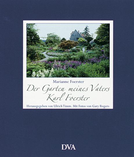 Der Garten meines Vaters Karl Foerster.
