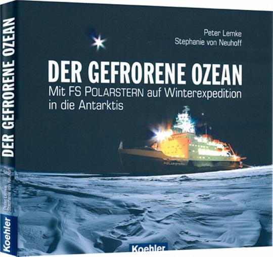 Der gefrorene Ozean - Mit FS Polarstern auf Winterexpedition in der Antarktis