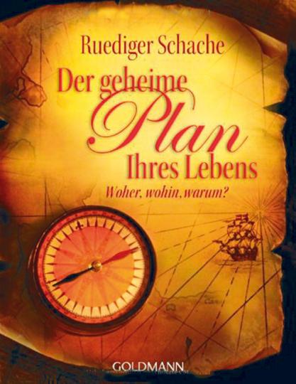 Der geheime Plan Ihres Lebens - Woher, wohin, warum?