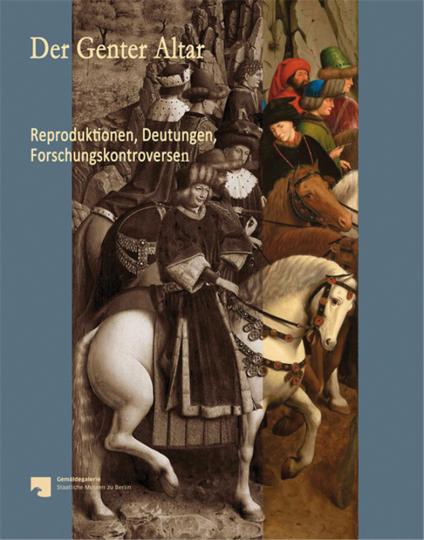 Der Genter Altar. Reproduktionen, Deutungen, Forschungskontroversen.