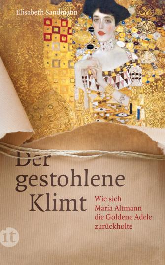 Der gestohlene Klimt. Wie sich Maria Altmann die Goldene Adele zurückholte.