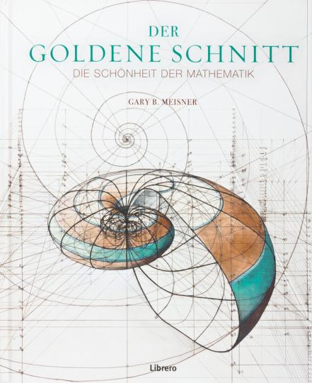 Der Goldene Schnitt. Die Schönheit der Mathematik.