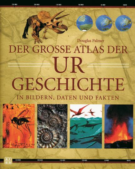 Der große Atlas der Urgeschichte.