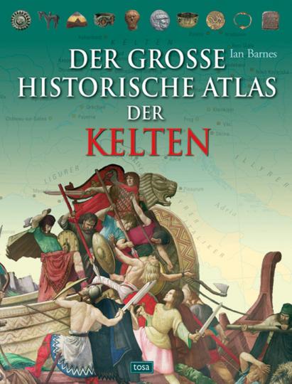 Der große historische Atlas der Kelten.