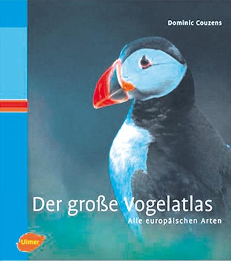 Der große Vogelatlas - Alle europäischen Arten.