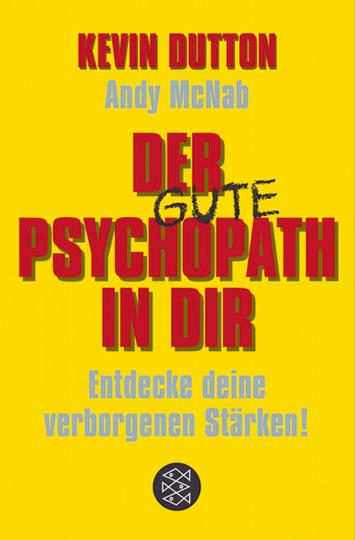 Der (gute) Psychopath in dir