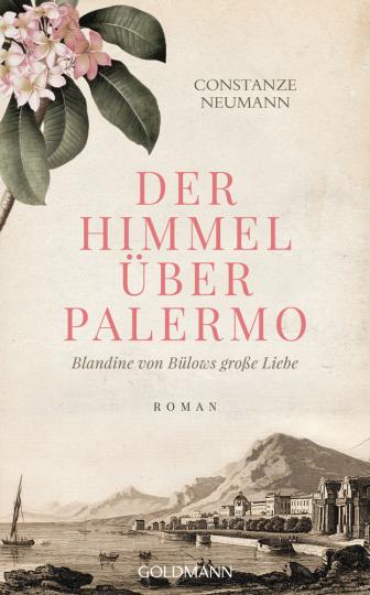 Der Himmel über Palermo. Blandine von Bülows große Liebe. Roman.