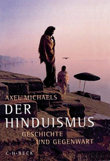 Der Hinduismus. Geschichte und Gegenwart.