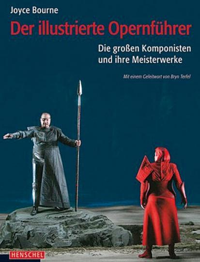 Der illustrierte Opernführer. Die großen Komponisten und ihre Meisterwerke.