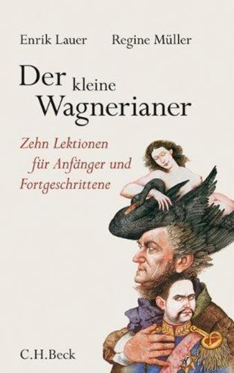 Der kleine Wagnerianer. Zehn Lektionen für Anfänger und Fortgeschrittene.