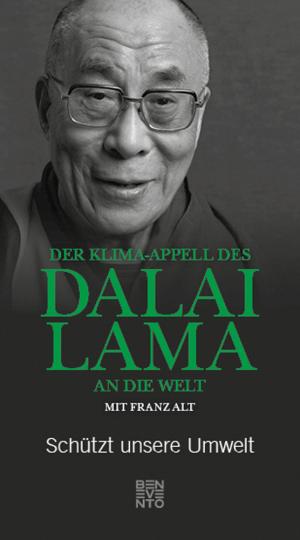 Der Klima-Appell des Dalai Lama an die Welt. Schützt unsere Umwelt.