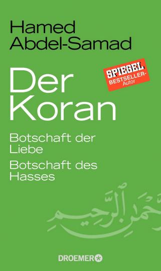 Der Koran: Botschaft der Liebe - Botschaft des Hasses.