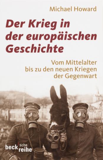 Der Krieg in der europäischen Geschichte - Vom Mittelalter bis zu den neuen Kriegen der Gegenwart