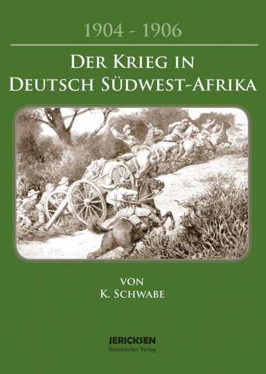 Der Krieg in Deutsch Südwest-Afrika 1904-1906