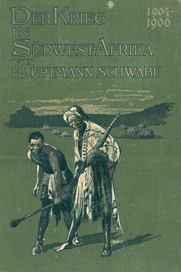 Der Krieg in Südwestafrika 1904-1906 - Reprint der Originalausgabe von 1907 - Limitiert und handnumeriert!