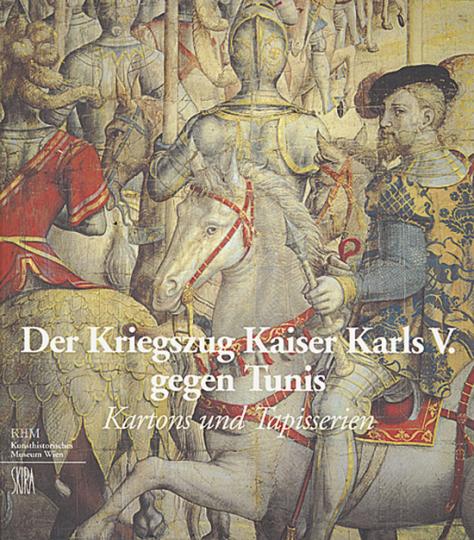 Der Kriegszug Kaiser Karls V. gegen Tunis. Kartons und Tapisserien.