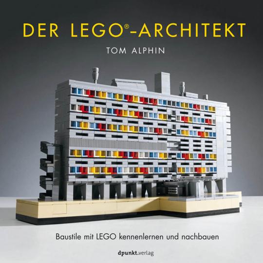 Der Lego-Architekt. Baustile mit Lego kennenlernen und nachbauen.