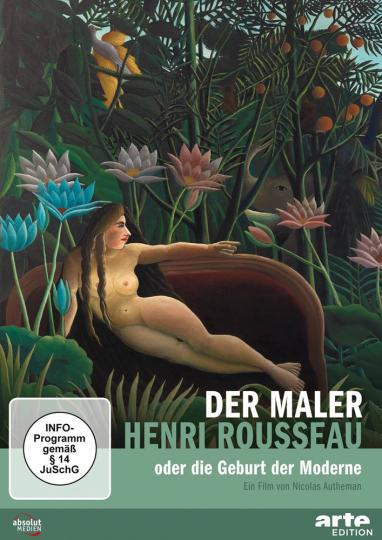 Der Maler Henri Rousseau oder die Geburt der Moderne. DVD.