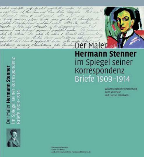 Der Maler Hermann Stenner im Spiegel seiner Korrespondenz. Briefe 1909-1914.