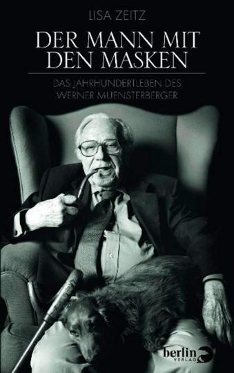 Der Mann mit den Masken. Das Jahrhundertleben des Werner Muensterberger.