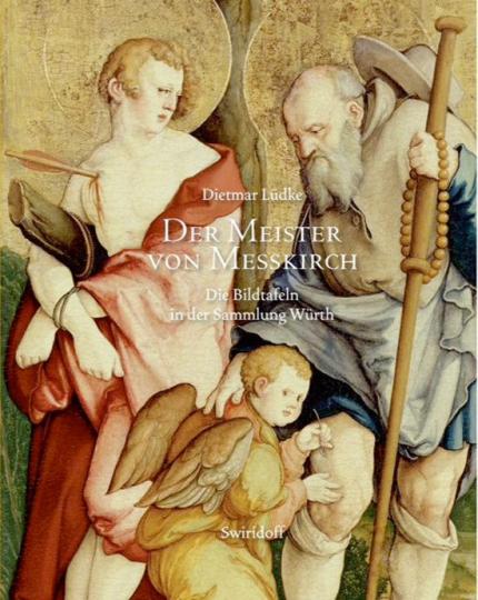 Der Meister von Meßkirch. Die Bildtafeln in der Sammlung Würth.