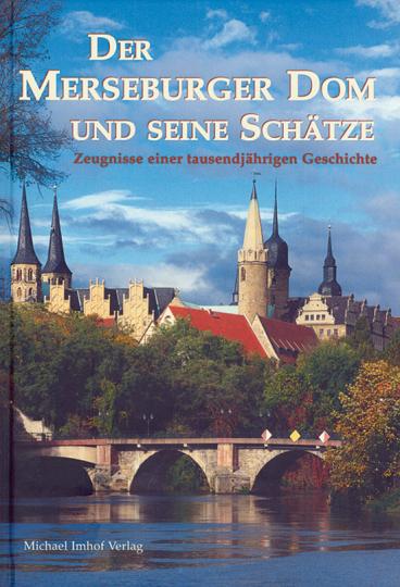 Der Merseburger Dom und seine Schätze.