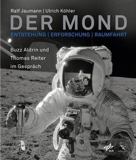 Der Mond. Entstehung, Erforschung, Raumfahrt.
