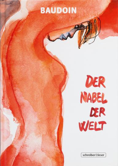 Edmond Baudoin. Der Nabel der Welt. Graphic Novel.