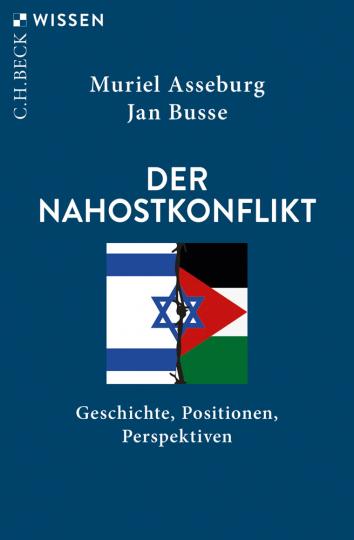 Der Nahostkonflikt. Geschichte, Positionen, Perspektiven.