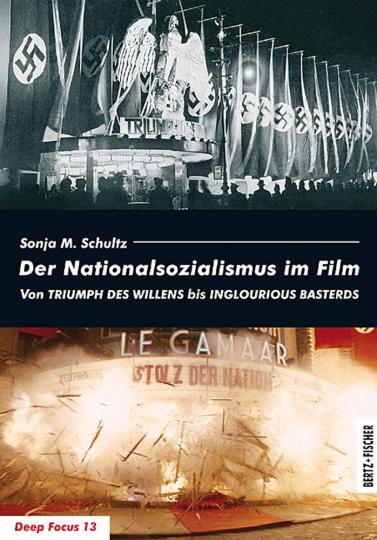 Der Nationalsozialismus im Film. Von Triumph des Willens bis Inglourious Basterds.